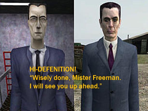 """Hi-Def Gman HL1 """"Wisely done Mister Freeman"""""""