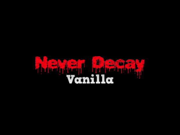 Never Decay *Vanilla* Mod