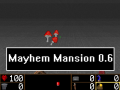 Mayhem Mansion v0.6 (LATEST!)