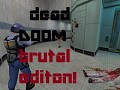Dead Doom BRUTAL edition/NON Nazi Version
