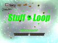Stuff Loop - Update 1