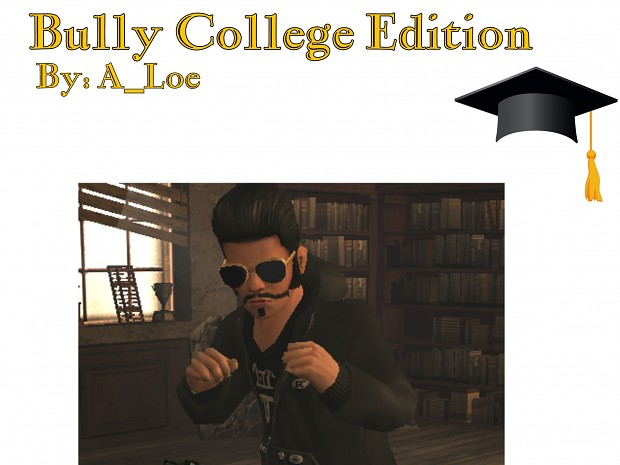 Bully College Edition