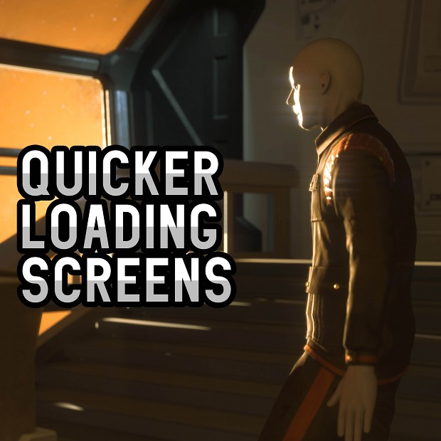 Quicker Loading Screens