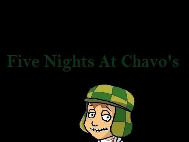 Five Nights At Chavo's