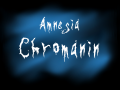 Amnesia: Chromanin [Full Release - V3.2]