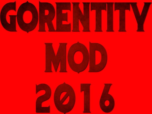 Gorentity Mod 2016 Package for Manual Installation