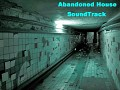 Abandoned House SoundTrack