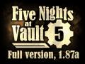 Five Nights at Vault 5, 1.87a (Anniversary Update)