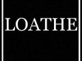 Loathe - Pre-Beta Demo