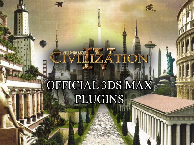 Civilization IV Plugins for 3DS Max 7+