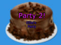 Party 2!