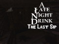 A Late Night Drink: The Last Sip
