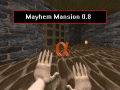 Mayhem Mansion v0.8