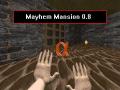 Mayhem Mansion v0.8 (LATEST)