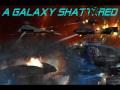 """""""Galaxy Shattered V.0.1"""""""