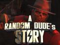 A Random Dude's Story