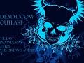 Dead-Doom OutLast edition