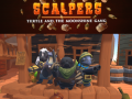 SCALPERS:Turtle & the Moonshine Gang