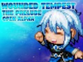 Wounded Tempest -  The Prelude [Open Alpha]