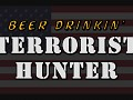 Beer Drinkin' Terrorist Hunter Demo