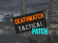 Deathmatch: Tactical 1.1 PATCH