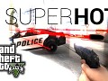 SuperHotMod for GTA V