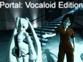 Portal: Vocaloid Edition(SteamPipe)