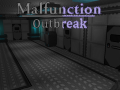 Malfunction: Outbreak (Alpha 2.0)