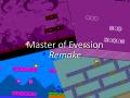 Master of Eversion Remake