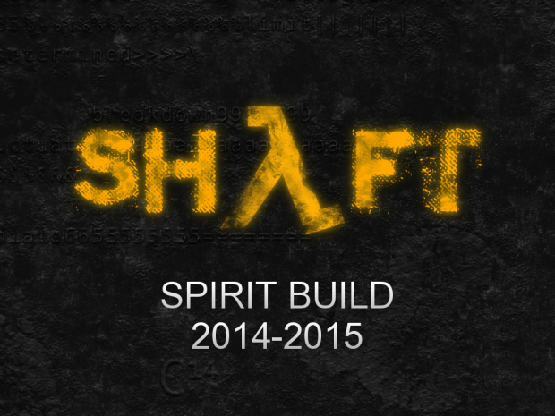 Shaft: Spirit Build [2014-2015]