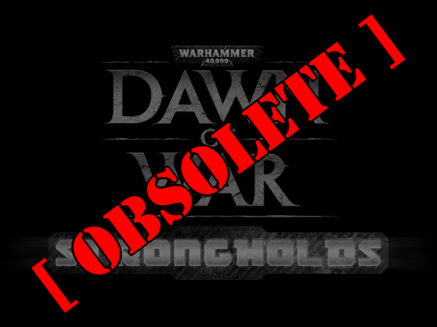 [OBSOLETE] Dawn of War: Strongholds [v1.5.2 patch]