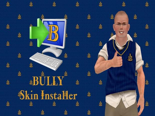 BULLY Skin Installer