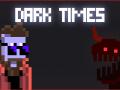 Dark Times v0.2.1