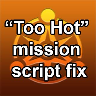TooHot mission script fix
