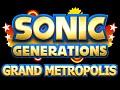 Sonic Generations - Grand Metropolis V1.0.0