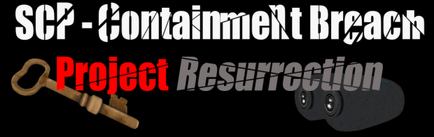 """""""Project Resurrection"""" - V.0.2.5 (With SCP:CB)"""