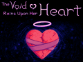 The Void Rains Upon Her Heart