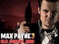 Max Payne 3: Old School Mod