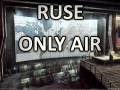 RUSE only air mod