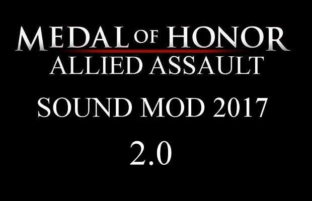 Medal of Honor: Allied Assault Sound Mod for 2017