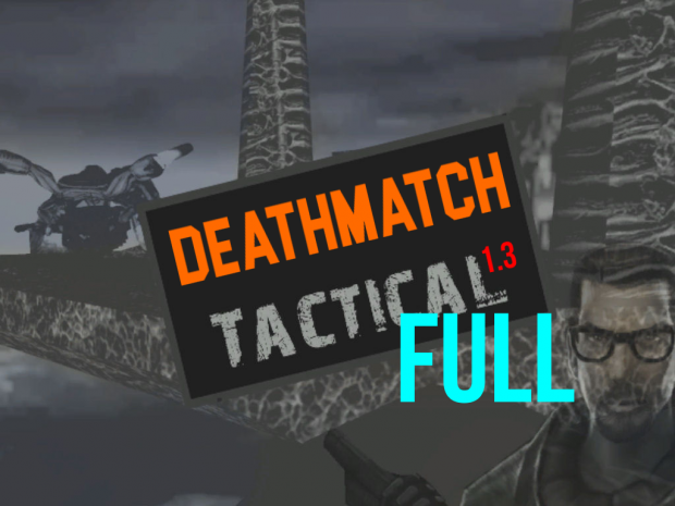 Deathmatch: Tactical INSTALLER (1.2b)