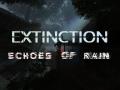 Extinction: Echoes of Rain (Version 1.02)