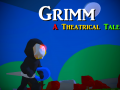 Grimm A Theatrical Tale