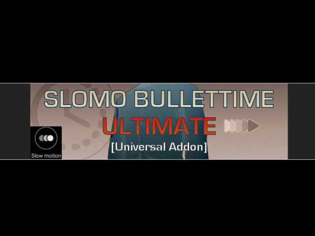 SlomoBulletTime Ultimate R3