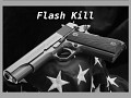 Flash Kill
