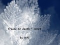 Freeze to death -Script