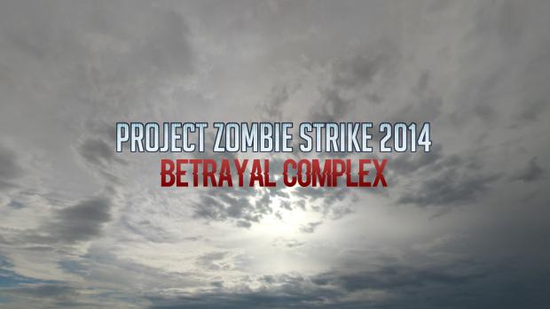 Project Zombie Strike 2014 Betrayal Complex