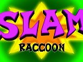 Slam Raccoon