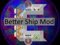Better ship mod