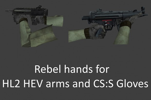 Rebel hands for HL2 HEV arms and CS:S Gloves